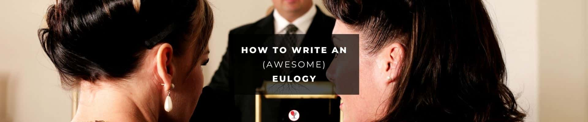 How to write an awesome eulogy