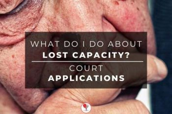Lost capacity court applications what to do