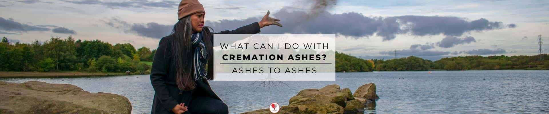 What can I do with cremation ashes